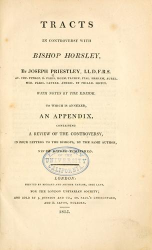 Tracts in controversy with Bishop Horsley by Joseph Priestley