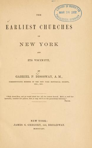 The earliest churches of New York and its vicinity by Gabriel Poillon Disosway