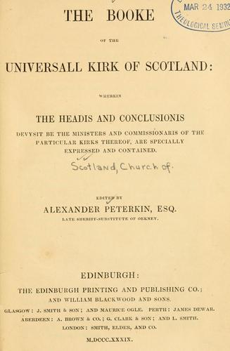 The booke of the Universall Kirk of Scotland by Church of Scotland.