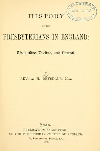 History of the Presbyterians in England by Drysdale, Alexander Hutton