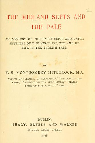 The Midland septs and the Pale by Francis Ryan Montgomery Hitchcock