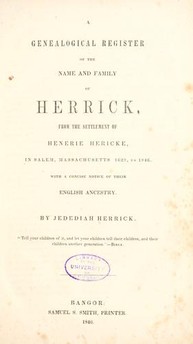 Genealogical register of the name and family of Herrick by Herrick, Jedediah.