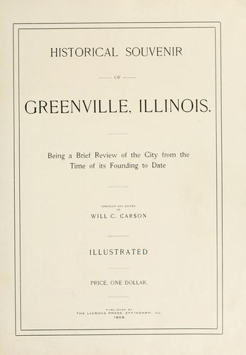 Historical souvenir of Greenville, Illinois by Will C. Carson