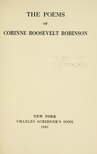 The poems of Corinne Roosevelt Robinson by Robinson, Mrs. Corinne [Roosevelt]