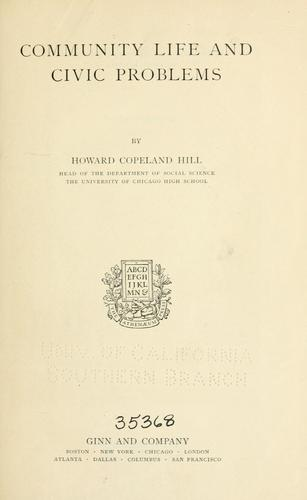 Community life and civic problems by Howard Copeland Hill