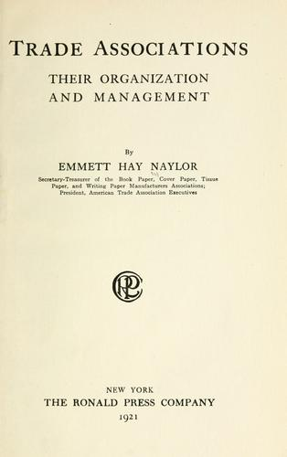 Trade associations by Emmett Hay Naylor
