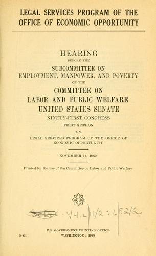 Legal Services Program of the Office of Economic Opportunity by United States. Congress. Senate. Labor and Public Welfare.