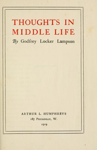 Thoughts in middle life by Godfrey Locker Lampson