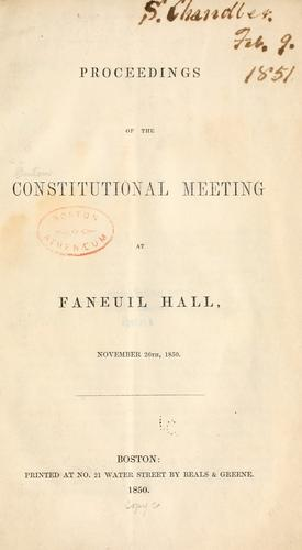 Proceedings of the Constitutional meeting at Faneuil Hall, November 26th, 1850 by Constitutional Meeting (1850 Boston, Mass.)