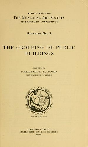 The grouping of public buildings by Frederick Luther Ford