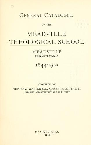 General catalogue, 1844-1910 by Meadville Theological School.