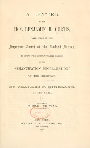 A letter to the Hon. Benjamin R. Curtis by Charles Pinckney Kirkland