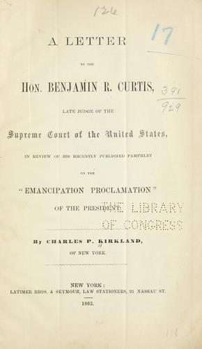 A letter to the Hon. Benjamin R. Curtis, late judge of the Supreme court of the United States by Charles Pinckney Kirkland