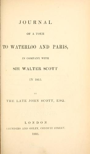 Journal of a tour to Waterloo and Paris by Scott, John