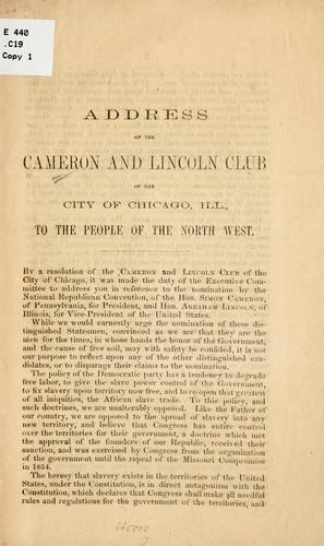 Address of the Cameron and Lincoln club of the city of Chicago, Ill by Cameron and Lincoln club, Chicago
