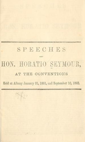Speeches of Hon. Horatio Seymour
