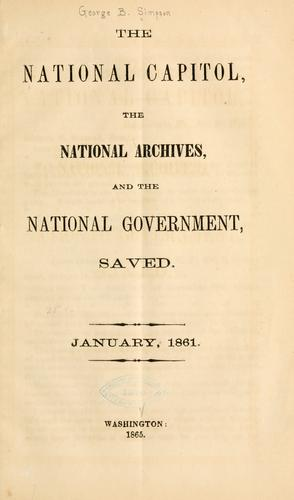 The national capitol, the national archives, and the national government, saved by George B. Simpson