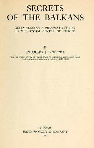 Secrets of the Balkans by Vopicka, Charles J.
