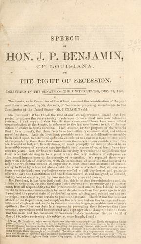 Speech of Hon. J. P. Benjamin, of Louisiana, on the right of secession