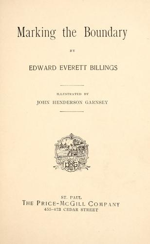 Marking the boundary by Edward Everett Billings