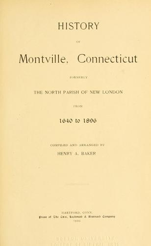 History of Montville, Connecticut by Henry Augustus Baker