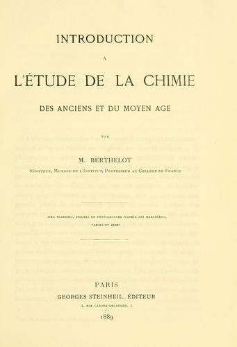Introduction ©Ła l'©Øetude de la chimie, des anciens et du moyen ©Đage by M. Berthelot