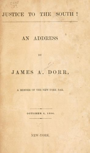 Justice to the South! by Dorr, James Augustus