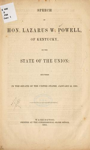 Speech of Hon. Lazarus W. Powell, of Kentucky, on the state of the Union: delivered in the Senate of the United States, January 22, 1861 by Lazurus Whitehead Powell