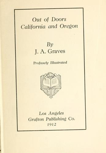 Out of doors, California and Oregon by Jackson Alpheus Graves