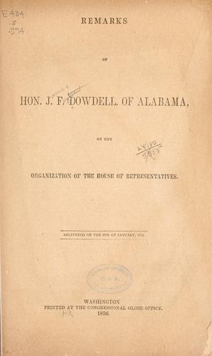 Remarks of Hon. J. F. Dowdell, of Alabama by James Ferguson Dowdell