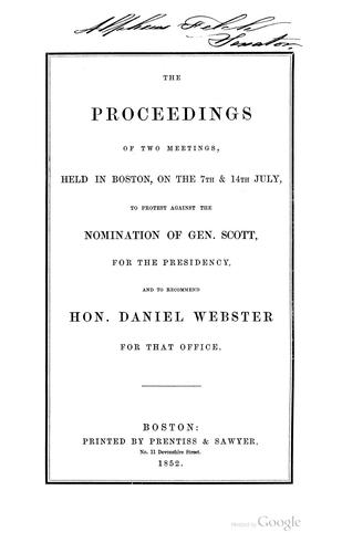 The proceedings of two meetings by Boston (Mass.). Webster Meetings, July, 1852.