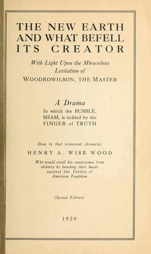 The new earth and what befell its creator by Wood, Henry Alexander Wise