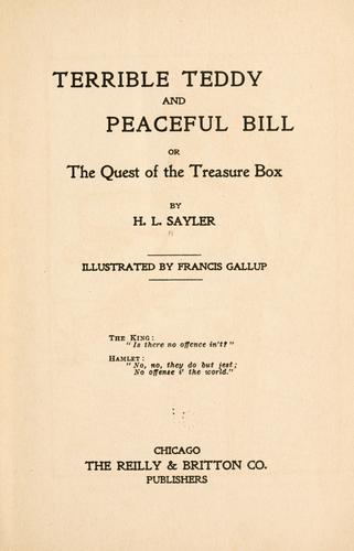 Terrible Teddy and Peaceful Bill by H. L. Sayler