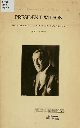 President Wilson, honorary citizen of Florence (July 4th, 1918) by Florence. (Commune) Consiglio comunale