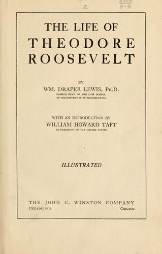 The life of Theodore Roosevelt by Lewis, William Draper