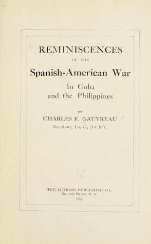 Reminiscences of the Spanish-American war in Cuba and the Philippines by Gauvreau, Charles F.