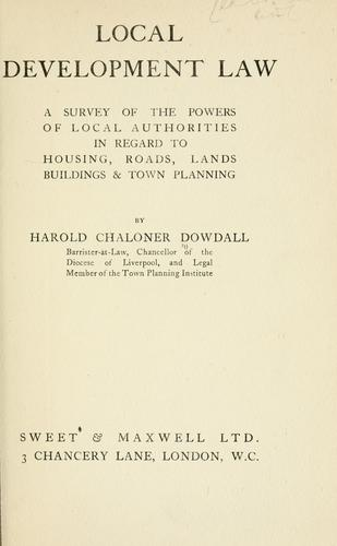 Local development law by Dowdall, Harold Chaloner
