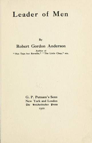 Leader of men by Anderson, Robert Gordon