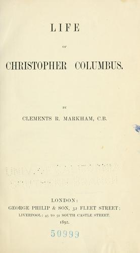 Life of Christopher Columbus by Markham, Clements R. Sir