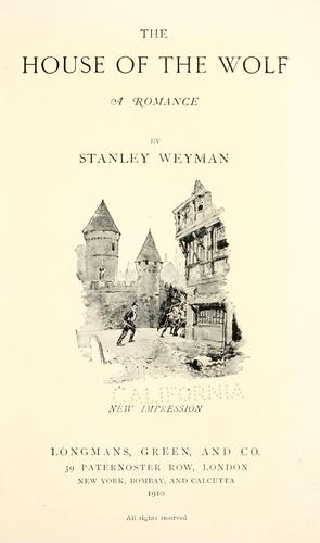 The house of the wolf by Stanley John Weyman