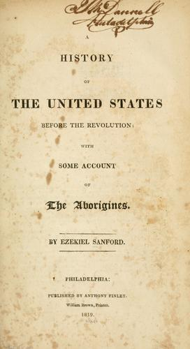 A history of the United States before the Revolution by Ezekiel Sanford