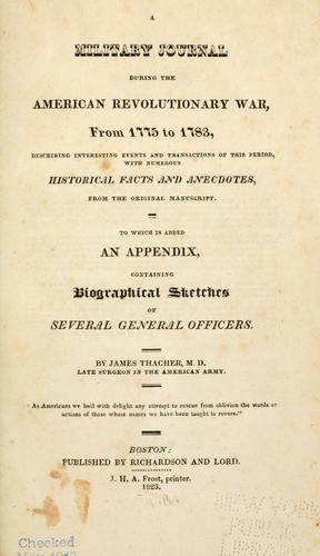 A military journal during the American revolutionary war, from 1775 to 1783.
