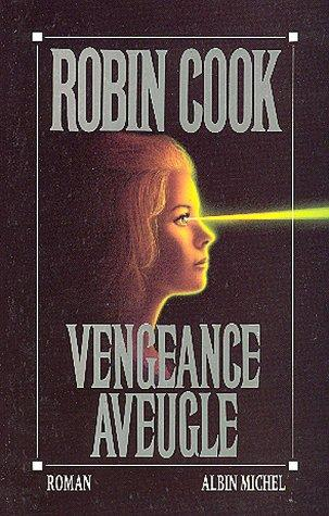 Vengeance aveugle by Robin Cook