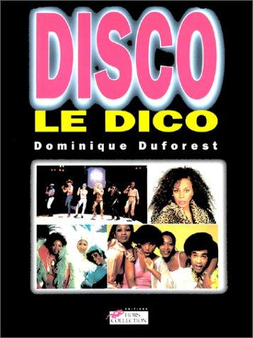 Disco, le dico by Dominique Duforest