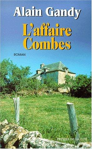 L'Affaire Combes by Alain Gandy