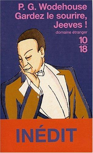 Gardez le Sourire, Jeeves ! by P. G. Wodehouse