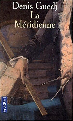 La Méridienne - La Mesure du monde by Denis Guedj