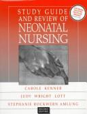 Study Guide and Review of Neonatal Nursing by Carole Kenner