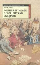 Politics in the age of Fox, Pitt, and Liverpool