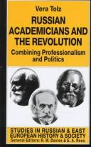 Russian Academicians and Revolution by Vera Tolz